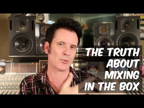 The Truth About Mixing In The Box - Warren Huart: Produce Like a Pro