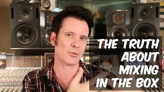 Video The Truth About Mixing In The Box - Warren Huart: Produce Like a Pro download MP3, 3GP, MP4, WEBM, AVI, FLV Mei 2018