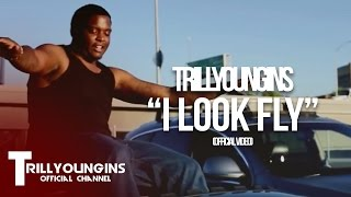 TRILL YOUNGINS - I LOOK FLY |Dir. wethepartysean
