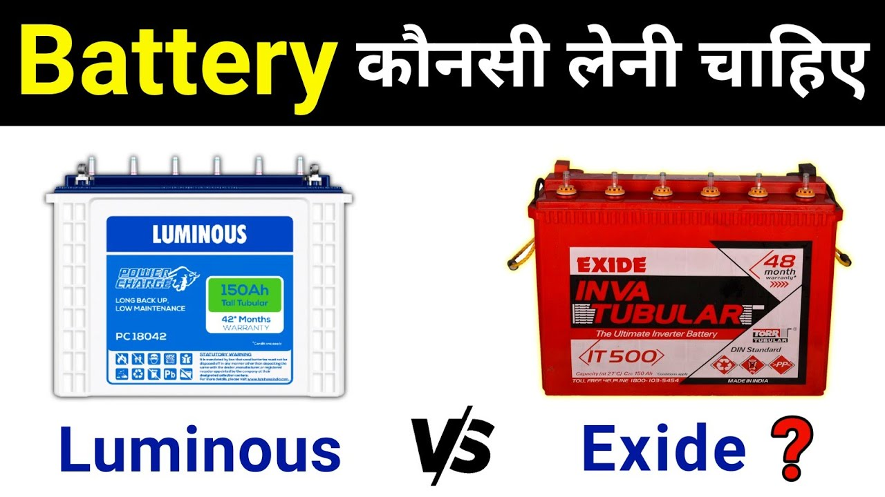 How To Choose Best Battery For Home - compare luminous and exide battery