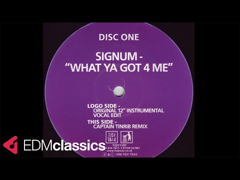 Signum - What Ya Got 4 Me (Original 12'' Instrumental) (1998)