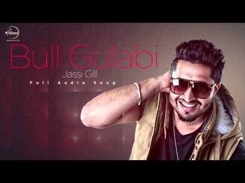 Bull Gulabi (Full Audio) | Jassi Gill | Latest Punjabi Song 2016 | Speed Records