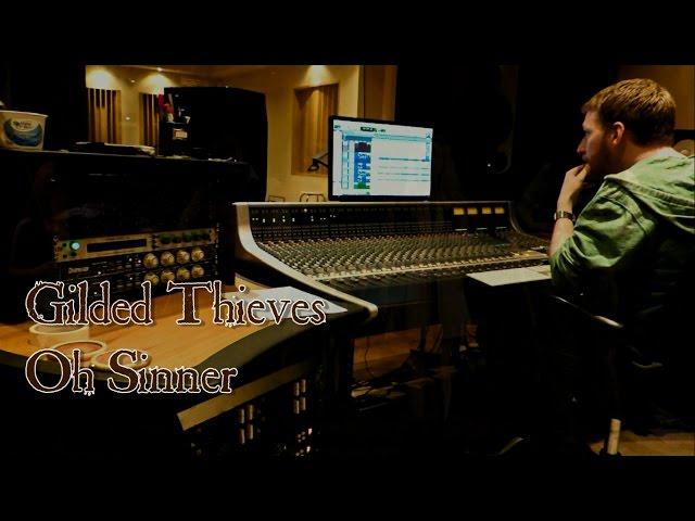 Gilded Thieves   Oh Sinner   Studio