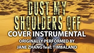 Dust My Shoulders Off (Cover Instrumental) [In the Style of Jane Zhang feat. Timbaland]
