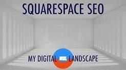 Squarespace SEO 2017 | Tutorial Video by MyDigitalLandscape.com