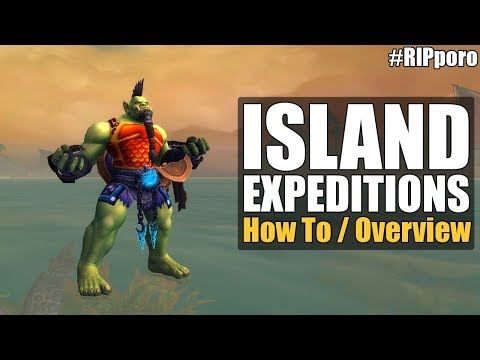 🏝️ Island Expeditions - How to / Overview [WoW BFA 8.0.1]