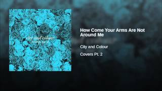 How Come Your Arms Are Not Around Me