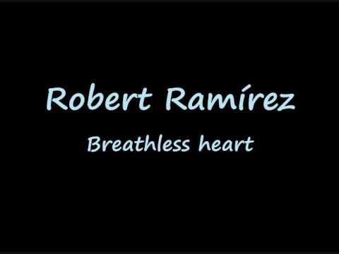 Breathless heart - Robert Ramírez