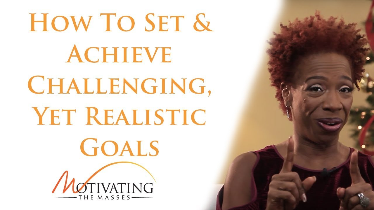 How To Set & Achieve Challenging, Yet Realistic Goals - Lisa Nichols