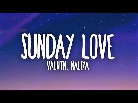 VALNTN, Naliya - Sunday Love (Lyrics)