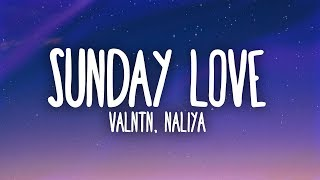 VALNTN Naliya - Sunday Love Lyrics