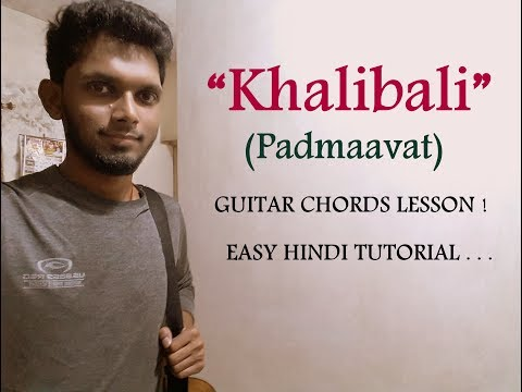 Khalibali - Padmaavat | Guitar Chords Lesson Tutorial | Easy in Hindi
