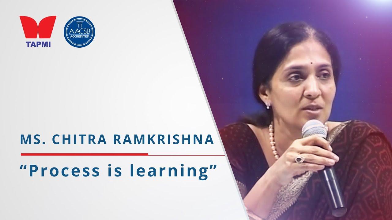 'Process is learning' - Ms. Chitra Ramkrishna