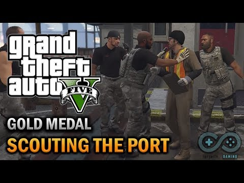 GTA 5 Scouting the Port Mission #23 - Gold Medal Walkthrough