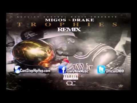 Migos - Trophies (Remix) Ft. Drake.