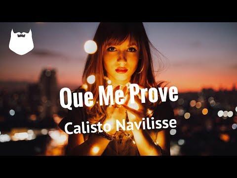 Calisto Navilisse - Que Me Prove - Kizomba 2018 thumbnail