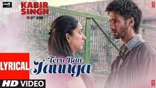 Main Tera Ban Jaunga Full Song Lyrics | Shahid Kapoor | Kaira A |Akhil S | Tulsi Kumar | Kabirsingh