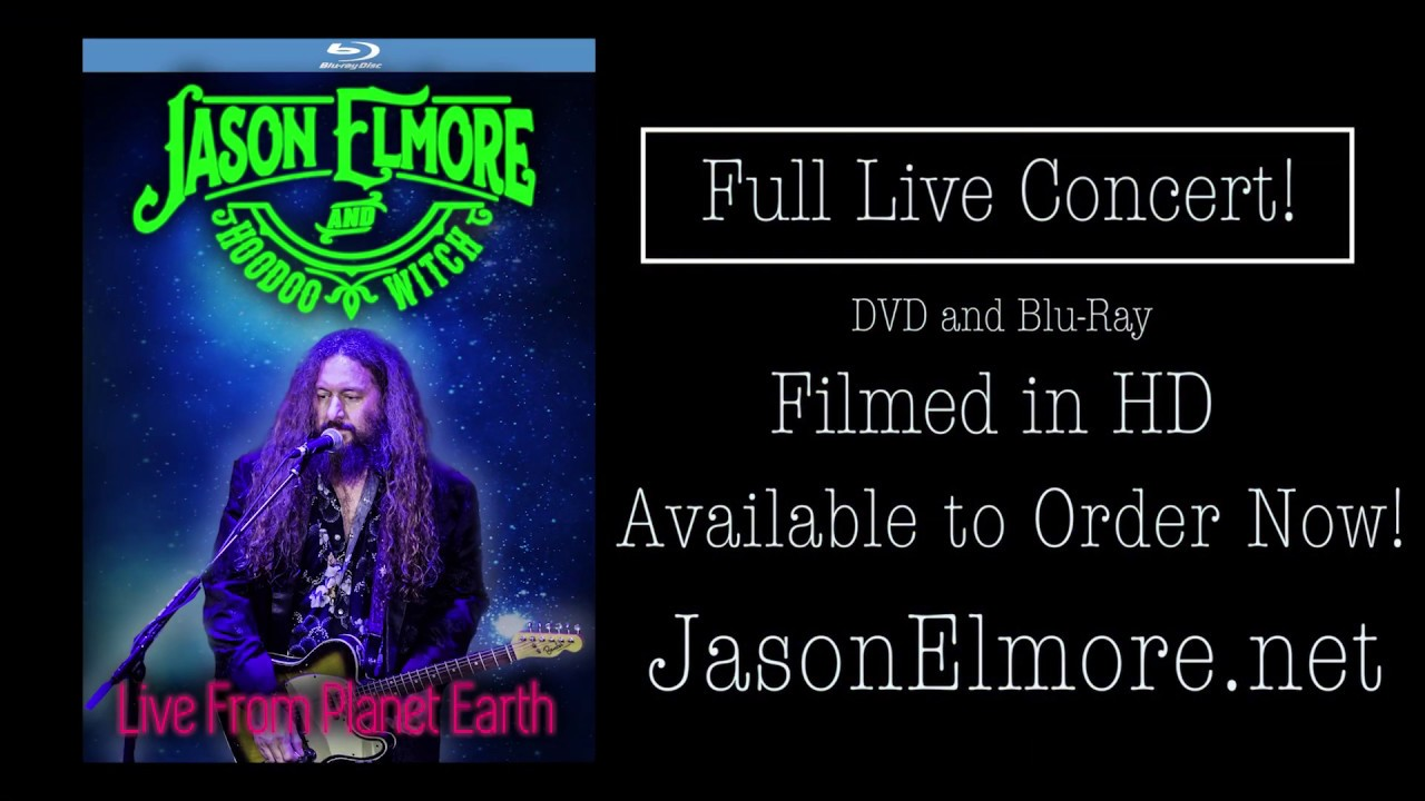 Live From Planet Earth trailer - Jason Elmore & Hoodoo Witch