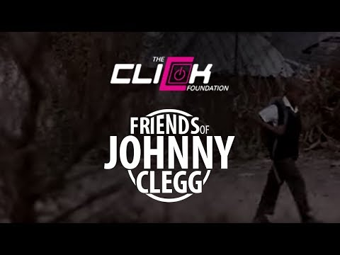 Friends of Johnny Clegg - Click Foundation