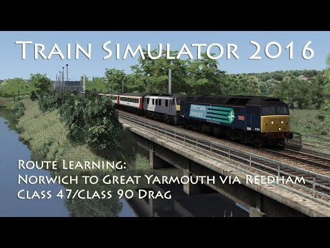Train Simulator 2016 - Route Learning: Norwich to Great Yarmouth via Reedham (Class 47)