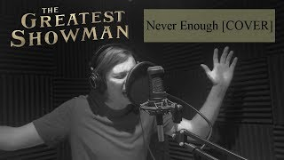 The Greatest Showman - Never Enough [MALE COVER]