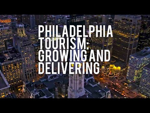 Philadelphia Tourism: Growing and Delivering