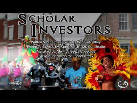Scholar  - Investors (Grenada Soca 2017)