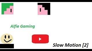 Slow Motion [2]