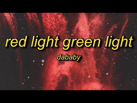 DaBaby – Red Light Green Light (Lyrics)   baby prolly in a fast car