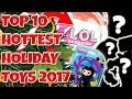 🔥 TOP 10 HOTTEST TOYS for CHRISTMAS 2017 Holiday Toy Gift Ideas for Boys & Girls Trusty Toy Channel