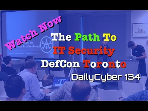 The Path to IT security DefCon Toronto | DailyCyber 134