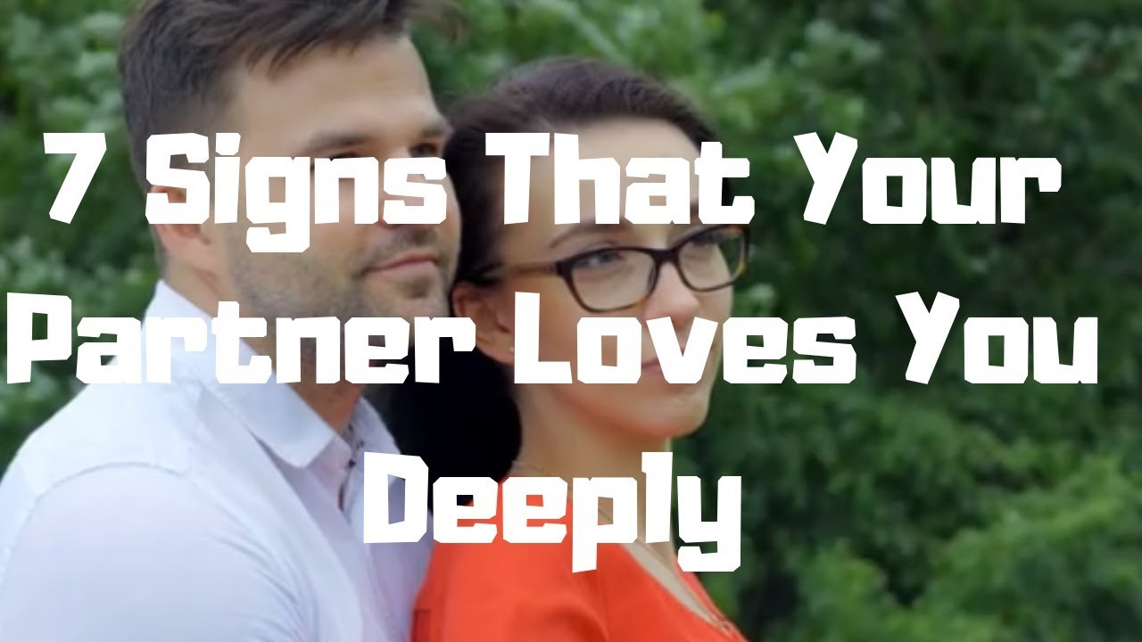 7 Signs That Your Partner Loves You Deeply