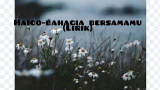 Haico-Bahagia bersamamu(official musik)