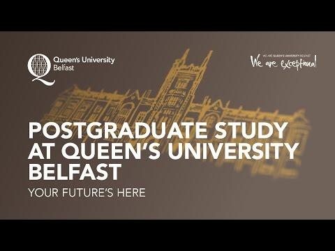 Postgraduate Study at Queen's University Belfast