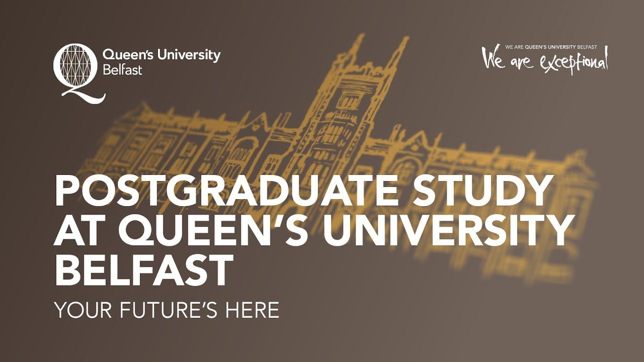 Postgraduate Study Postgraduate Study At Queen's University Belfast - Youtube