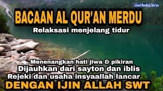 Download lagu BACAAN AL QUR'AN PENGANTAR TIDUR - Reading Qur'an #34
