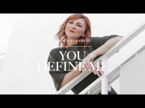 Kim Walker-Smith - You Define Me (Audio)
