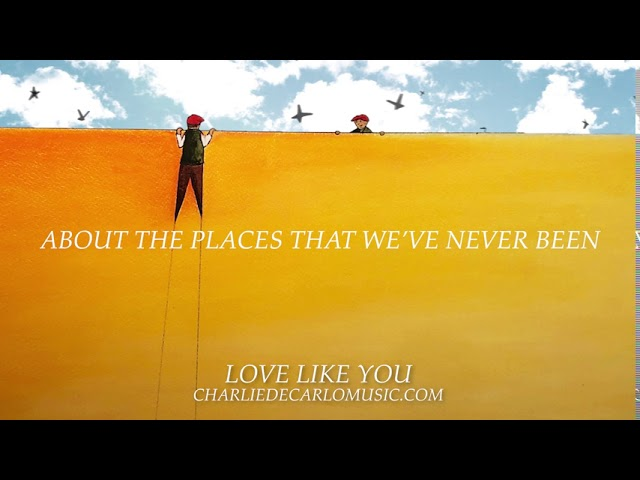 Charlie DeCarlo - Love Like You (Lyric Video)