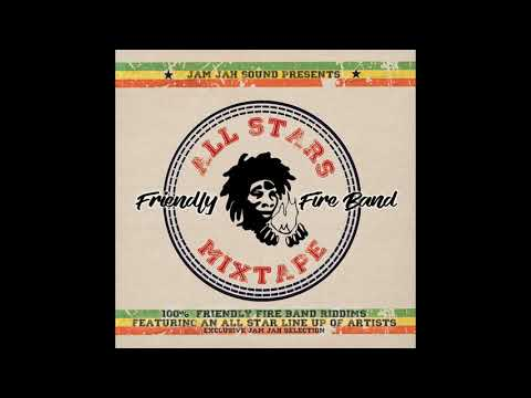 Friendly Fire Band : All Stars Mixtape [FULL MIXTAPE 2017]  Mixed by Jam Jah Sound