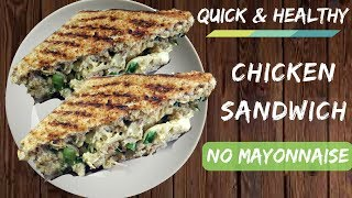 Quick And Healthy Chicken Sandwich- NO MAYONNAISE | Healthy Chicken Sandwich Recipe For Weight Loss