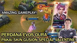 PERDANA EVOS OURA PAKAI SKIN GUSION SPECIAL VALENTINE! AMAZING GAMEPLAY!