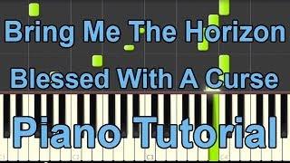Bring Me The Horizon - Blessed With A Curse PIANO TUTORIAL - synthesia - BEpiano