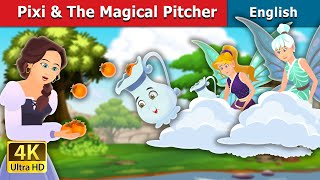 Pixi and The Magical Pitcher Story in English | Stories for Teenagers