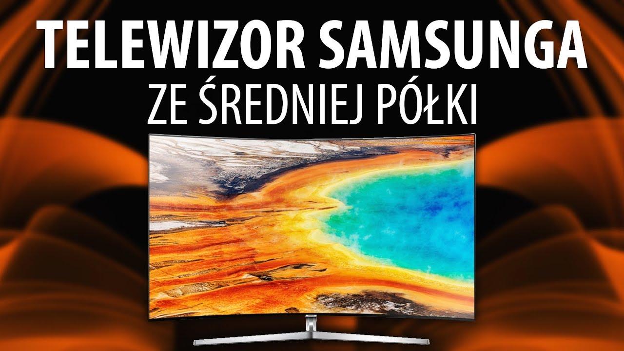 ebce7f52b Test Samsung UE55MU9002 – Porządny telewizor ze średniej półki - YouTube