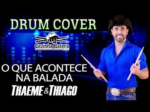 O Que Acontece Na Balada - Thaeme & Thiago Part. Fernando & Sorocaba - Cezinha Batera Drum Cover
