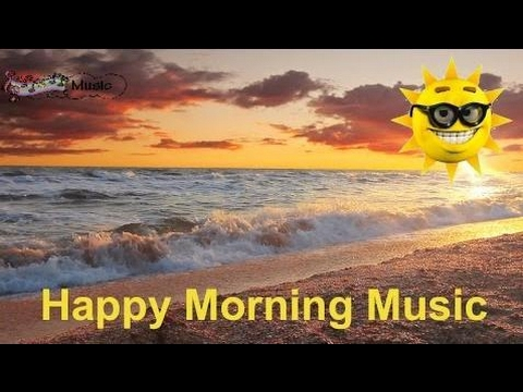 Musik Kunst & Kultur -  Good morning with beautiful sunrise video: Morning music and morning song