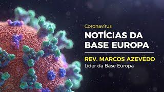 Notícias da Base Europa   Rev. Marcos Azevedo