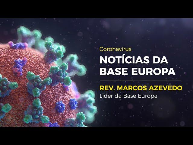 Notícias da Base Europa | Rev. Marcos Azevedo