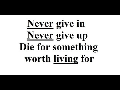 Never give in. Never give up. - Inspirational speach