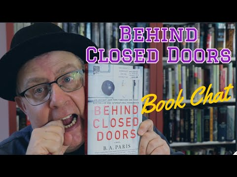 Let's Chat About Behind Closed Doors By B.A. Paris:   A Heart-in-your-throat Domestic Thriller!
